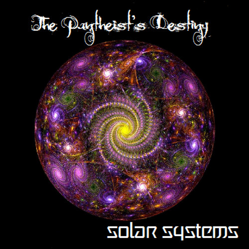 Solar Systems - Theology (The Pantheist's Destiny Album Preview)