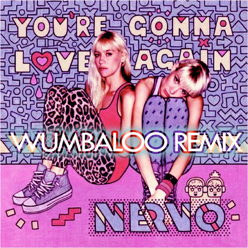 Nervo - You're gonna love again (Wumbaloo Remix) Free download!