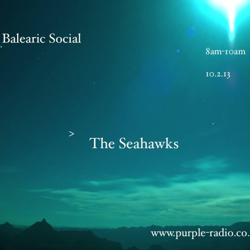 Balearic Social - Guest mix The Seahawks 17.2.13