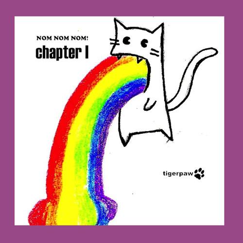 'NOM NOM NOM' Chapter I ~ by TigerPaw (I-V) free @bandcamp