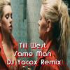 Till West - Same Man (DJ Yacox Remix)