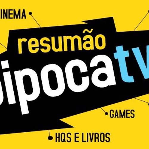 ResumãoPipocaTV#04 - Call of Duty, Friends, Vingadores, Hulk, Rock In Rio, Beyoncé, Nickelback