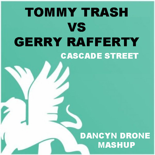 Tommy Trash VS Gerry Rafferty - Cascade Street (Dancyn Drone Mashup) FREE DOWNLOAD