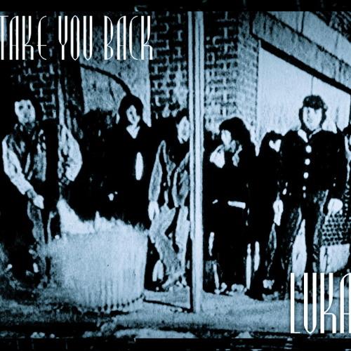 Luka-Take You Back