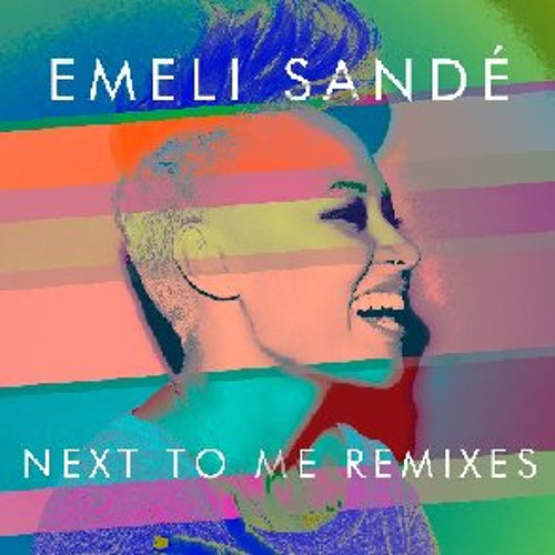 Emeli Sandé - Next To Me (Manhattan Clique Remix)