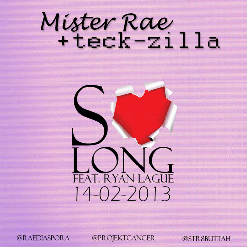 Mister Rae + Teck-Zilla : So Long Feat. Ryan Lague