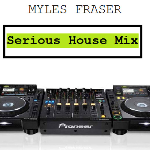 Serious House Mix