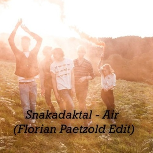 Snakadaktal - Air (Florian Paetzold Edit) // Free Download!