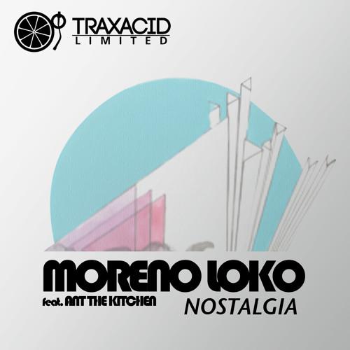 TRAXACID MIAMI SAMPLER 2013 Nostalgia (Club Mix) MORENO LOKO feat. ANT THE KITCHEN