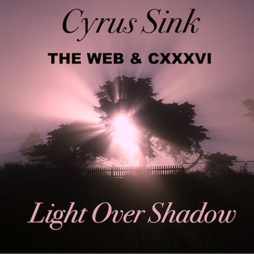 Cyrus Sink feat. THE WEB & CXXXVI - Light Over Shadow