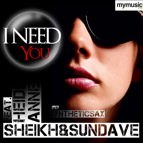 Sheikh & Sundave feat. Heidi Anne vs. Syntheticsax - I Need You (Extended Mix)
