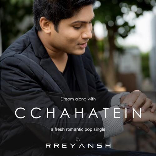Cchahatein By Rreyansh