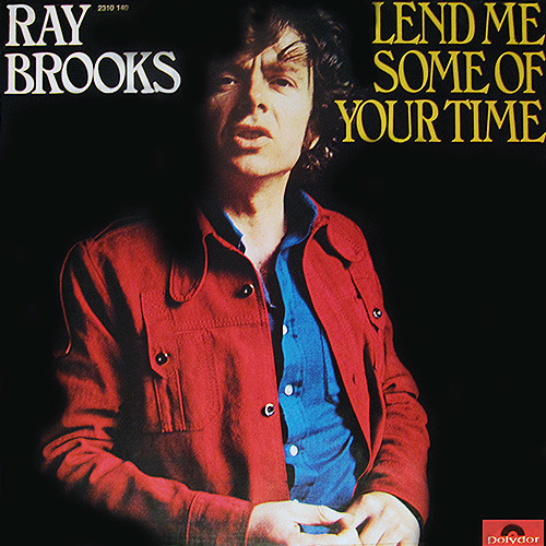 Ray Brooks - Lend Me Some Of Your Time