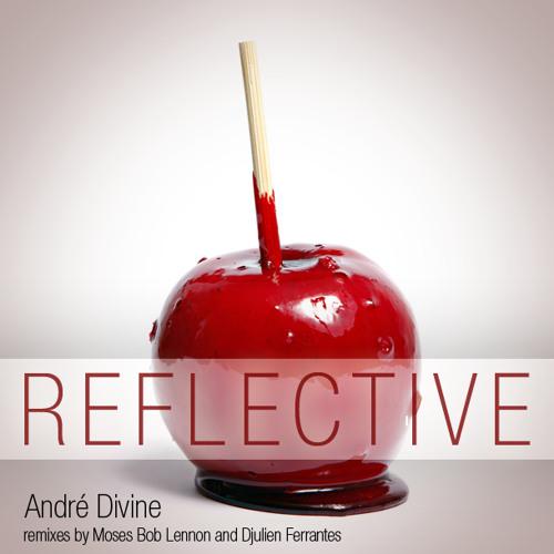 André Divine - Reflective (DJulien Ferrantes Remix)