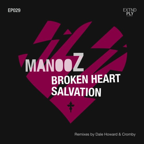 ManooZ - Broken Heart EP Snippet w/ Dale Howard & Cromby Remixes // OUT NOW on Extended Play