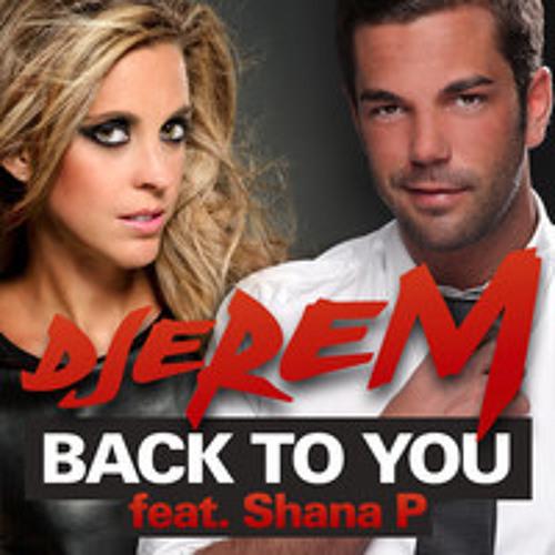 Djerem & Shana P - Back To You (T-M-S Radio Edit)