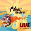 """Mister Neutron — """"Mr. Moto"""" (Live)"""
