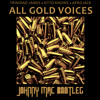 All Gold Voices - Trinidad James x Otto Knows x Afrojack (Johnny Mac Bootleg)