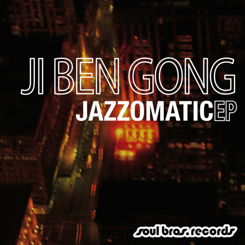 Ji Ben Gong - Jazzomatic [Release date: February 25th 2013]