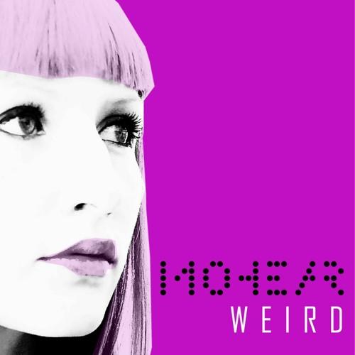 Mohear - Weird (Brioski Rmx)