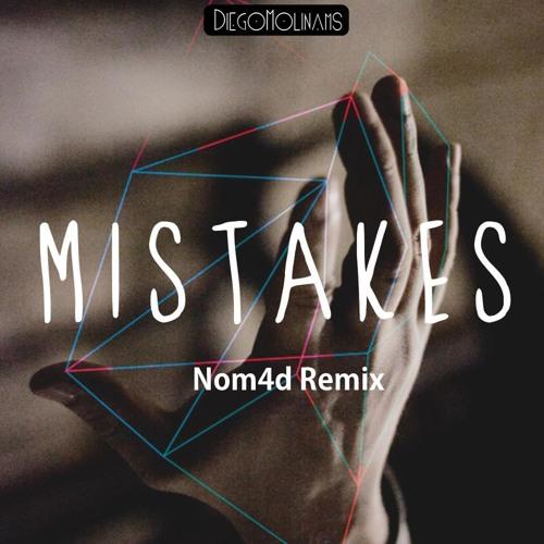 Diegomolinams - Mistakes (Nom4d Remix)