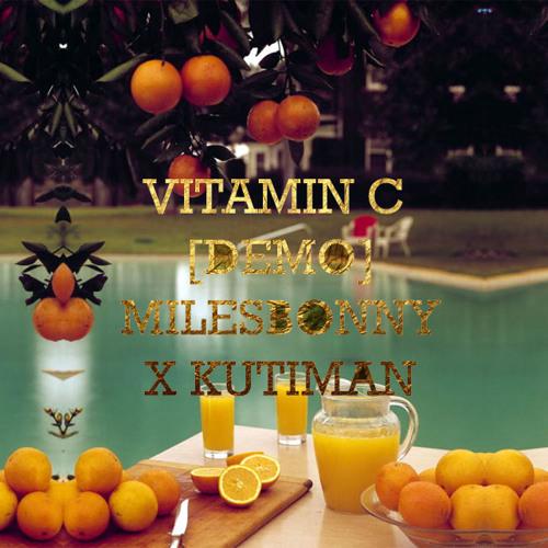 "Miles Bonny ""VITAMIN C"" Prod by KUTIMAN (Demo)"