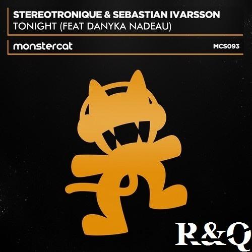 Stereotronique & Sebastian Ivarsson - Tonight ft. Danyka Nadeau (R&Q Bootleg)