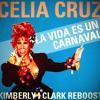 Celia Cruz - LA VIDA ES UN CARNAVAL (Kimberly i Clark reboost)