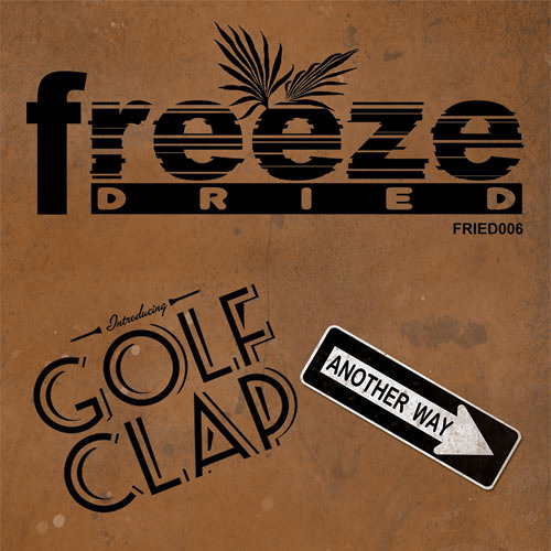 Golf Clap - Another Way (Animist Remix) [Freeze Dried] Out now!!