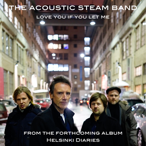 The Acoustic Steam Band - Love You If You Let Me
