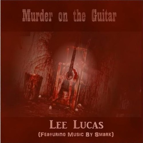 """Murder on the Guitar"" ex. Who wants to... by Smark (Guitars by Lee Lucas - England)"