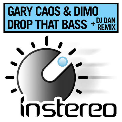Gary Caos & Dimo - Drop That Bass - Original + Dj Dan Remix 02.11.2013 @ Beatport.com