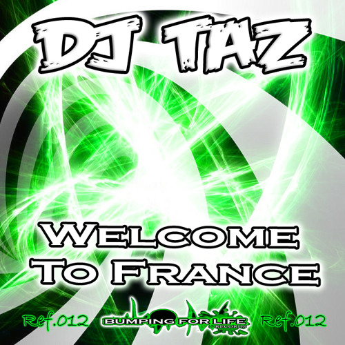 BFL REC. 012 Dj Taz - Welcome To France!