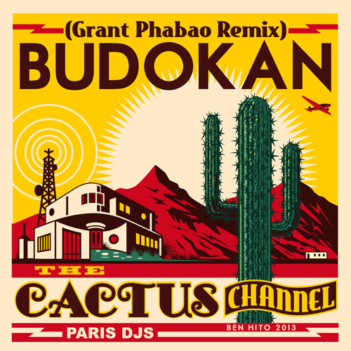 The Cactus Channel - Budokan (Grant Phabao Remix)