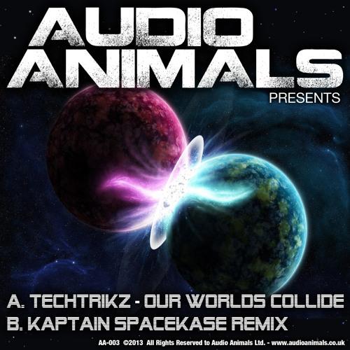 Techtrikz - Our Worlds Collide - Kaptain Spacekase Remix ( AA-003 )
