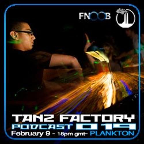 Tanz Factory Podcast 019 / Plankton