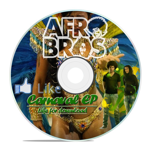 AFRO BROS - DIRTY CARNAVAL EP (''PRESS'' LIKE FOR FREE DOWNLOAD)
