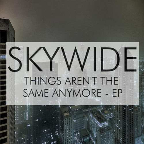 Skywide - Things Aren't The Same Anymore (Gold Falls Remix)
