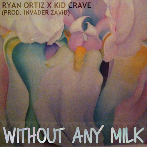 Without Any Milk feat. Kid Crave (Prod. by Invader Zavid)