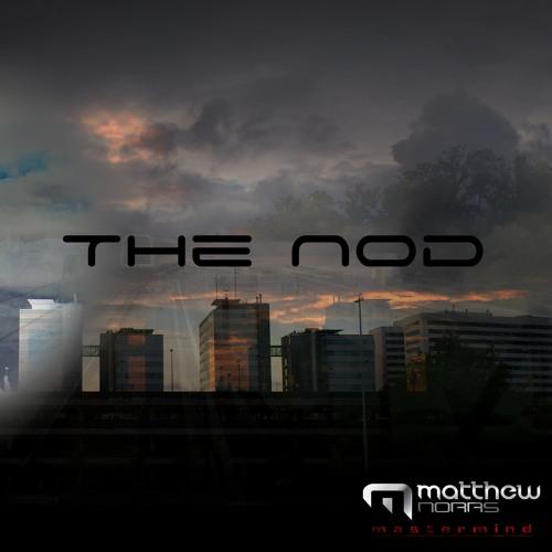 Matthew Norrs - The Nod [Original Mix]