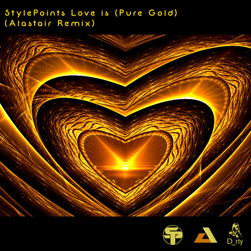 StylePoints - Love is (Pure Gold) (Alastair Remix)