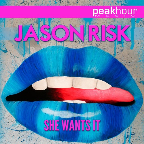 Jason Risk - She Wants It [Out Now / Peak Hour Music]