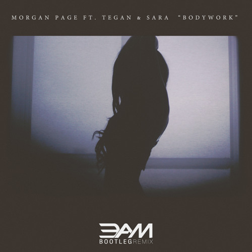 REMIX  | Morgan Page ft. Tegan and Sara - Body Work (3.A.M. Remix)