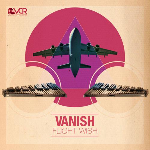 Vanish - Flight Wish (Original Mix)