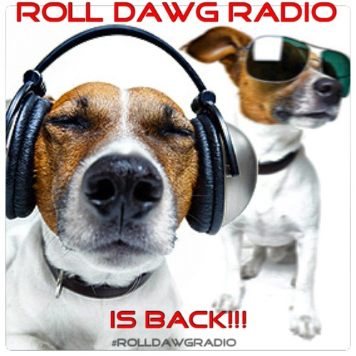 Roll Dawg Radio Show- Don't miss it!