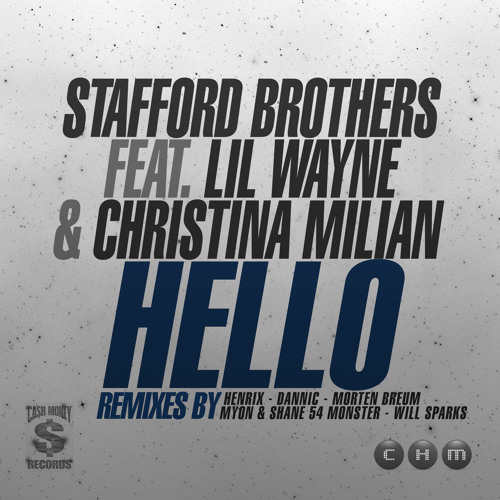 Stafford Brothers - Hello ft. Lil Wayne & Christina Milian (Will Sparks Remix)