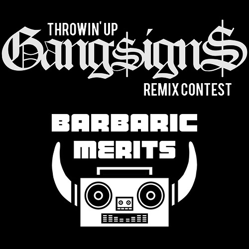 GANG$IGN$ - GANG$IGN$ (Barbaric Merits Remix)
