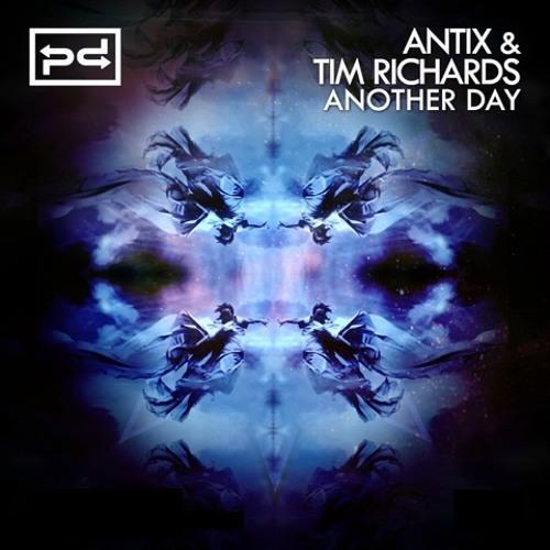Antix & Tim Richards - Another Day (Radio Edit)