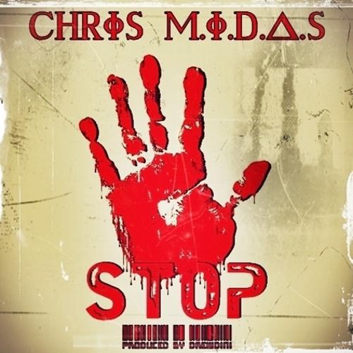 CHRIS M.I.D.A.S - Stop (Prod. By Drewdini)