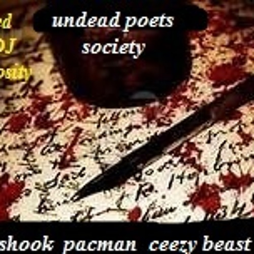UNDEAD POETS SOCIETY-SCOTTY SHOOK+PACMAN+CEEZY BEAST+MKM (Prod.by DJ Monstrosity Bee)